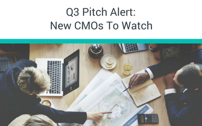 Q3 Pitch Alert: New CMOs To Watch