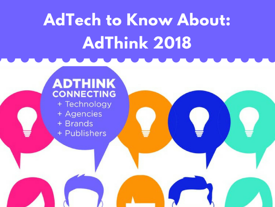 AdTech You Need to Know About: AdThink 2018
