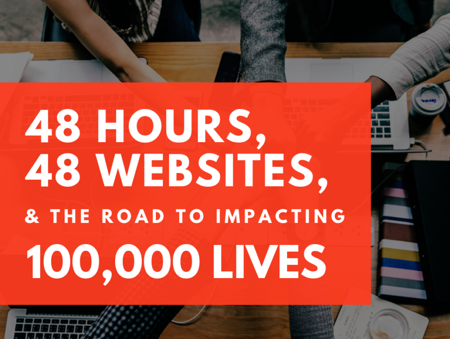 48 Hours, 48 Websites, & The Road to 100,000 Lives