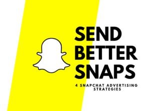 Four SnapChat Advertising Strategies to Try ASAP