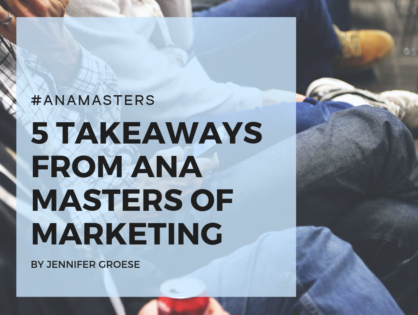 5 Takeaways from ANA Masters of Marketing 2018