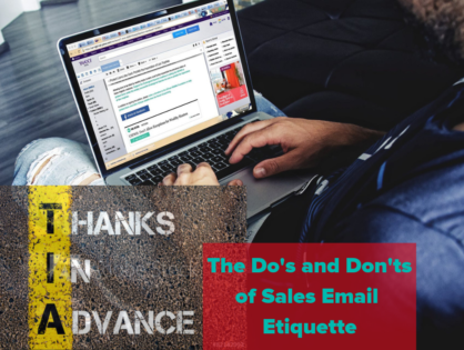Thanks In Advance: The Do's and Don'ts of Sales Email Etiquette