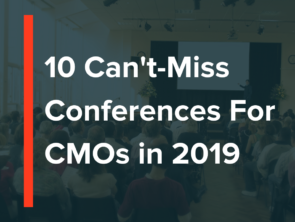10 Can't-Miss Conferences For CMO's in 2019
