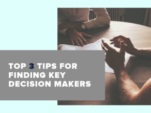 Top 3 Tips for Finding Key Decision Makers