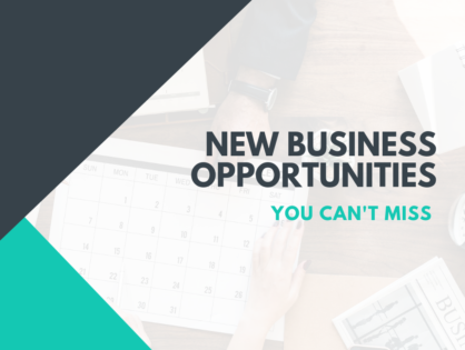 New Business Opportunities You Can't Miss