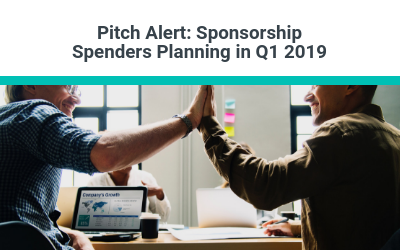 Pitch Alert: Sponsorship Spenders Planning in Q1 2019