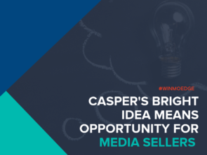 Casper's Bright Idea Means Opportunity for Media Sellers