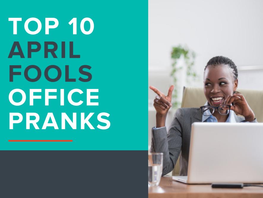Top 10 April Fools Office Pranks