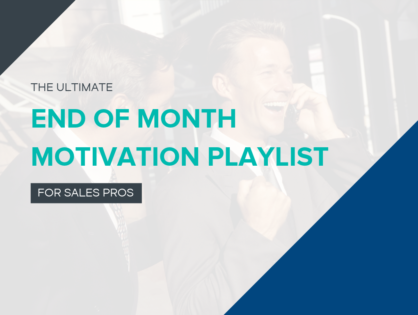 The Ultimate End of Month Motivation Playlist for Sales Pros