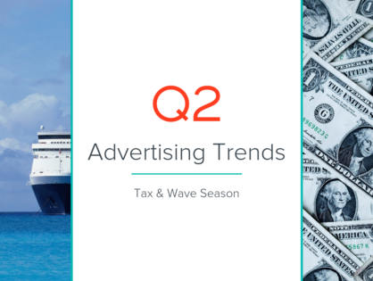 Q2 Advertising Trends: Tax and Wave Season