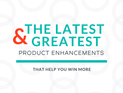 Latest & Greatest Product Enhancements
