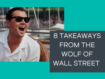 8 Takeaways from the Wolf of Wall Street
