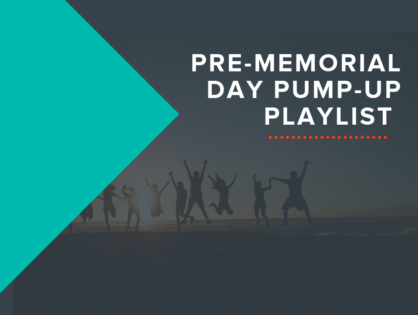 Pre-Memorial Day Pump-Up Playlist