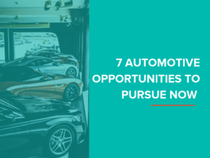 Prospecting List: 7 Automotive Opportunities to Pursue Now
