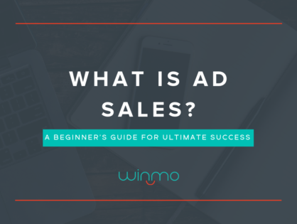 What is Ad Sales? A Beginner's Guide For Ultimate Success