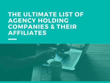 The Ultimate List of Agency Holding Companies & Their Affiliates