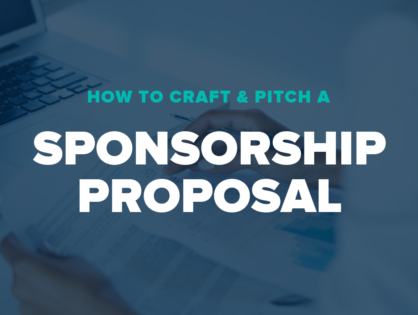How to Craft & Pitch A Sponsorship Proposal
