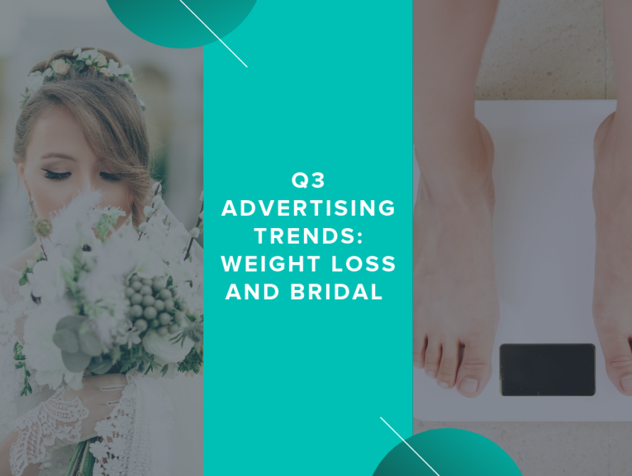 Q3 Advertising Trends: Weight Loss and Bridal