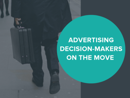 Advertising Decision-Makers on the Move