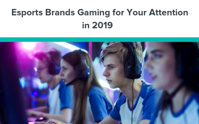 Esports Brands Gaming for Your Attention in 2019