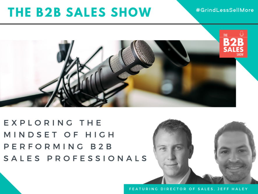 (Podcast) Exploring the Mindset of High Performing B2B Sales Professionals
