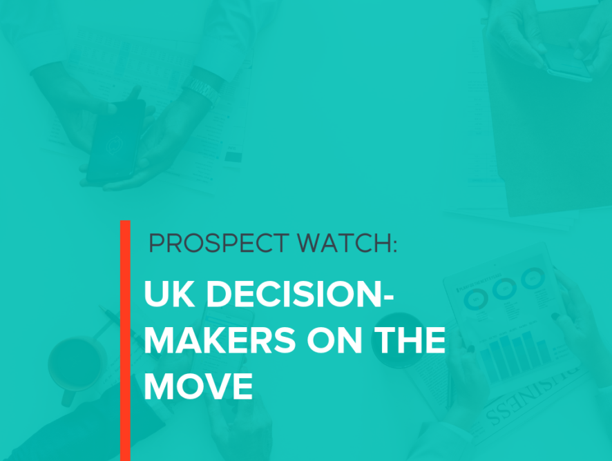 Prospect Watch: UK Decision-Makers On the Move