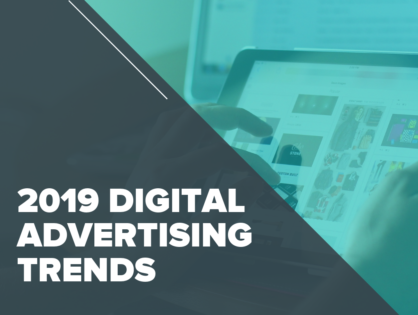 2019 Digital Advertising Trends