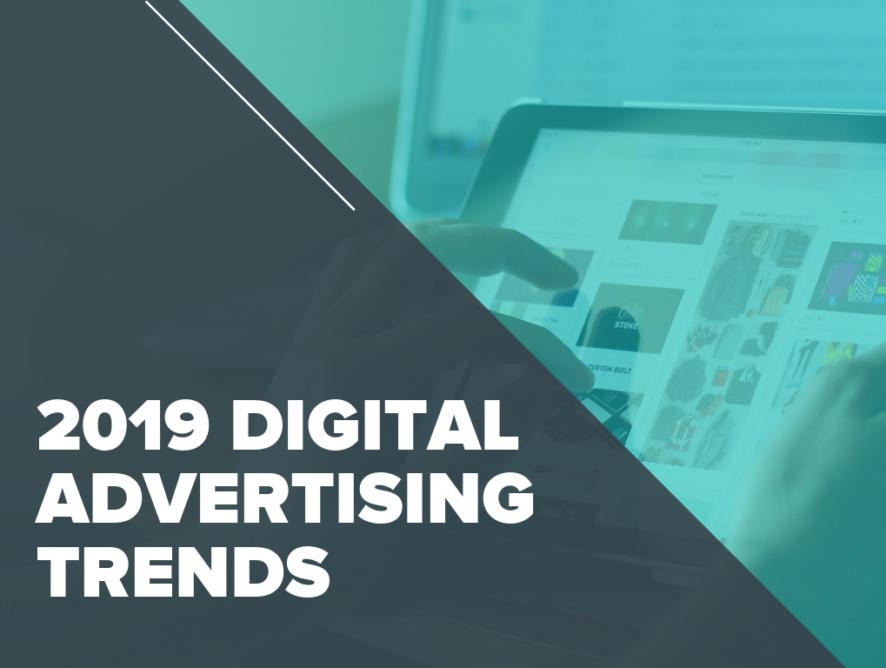 2019 Digital Advertising Trends