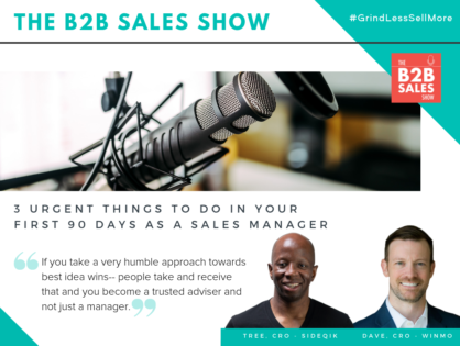 (Podcast) 3 Urgent Things to Do In Your First 90 Days as a Sales Manager