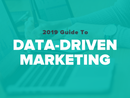 2019 Guide to Brilliant Data-Driven Marketing