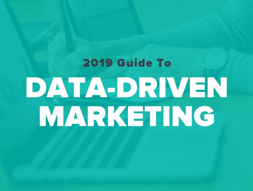 2019 Guide to Brilliant Data-Driven Marketing