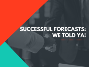 Successful Forecasts: We Told Ya!