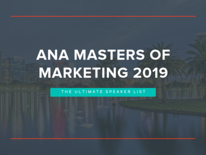 ANA Masters of Marketing 2019: The Ultimate Speaker List