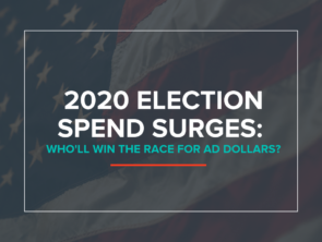 2020 Election Spend Surges: Who'll Win The Race for Ad Dollars?