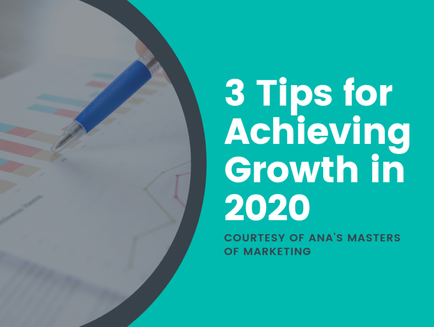 3 Tips for Achieving Growth in 2020, Courtesy of ANA's Masters of Marketing