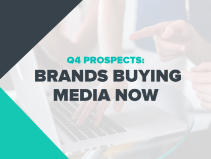 Q4 Prospects: Brands Buying Media Now