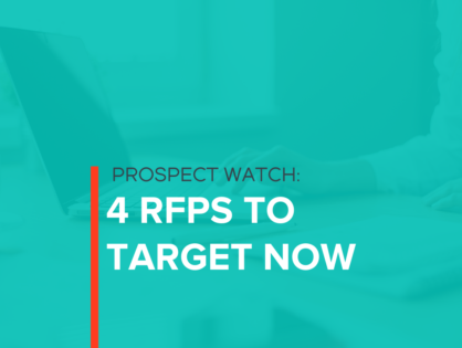 Prospect Watch: 4 RFPs to Target Now