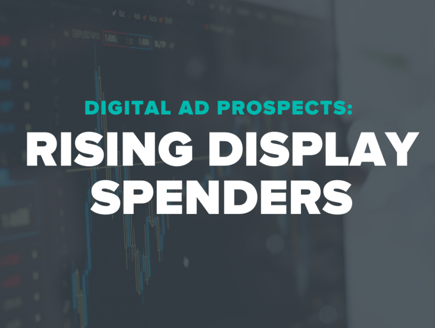 Digital Ad Prospects: Rising Display Spenders