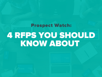 Prospect Watch: 4 RFPs You Should Know About