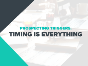 Prospecting Triggers: Timing is Everything