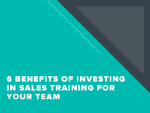 6 Benefits of Investing in Sales Training for Your Team
