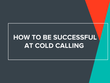 How to Be Successful at Cold Calling