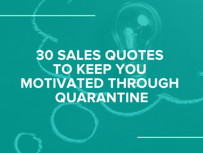 30 Sales Quotes To Keep You Motivated Through Quarantine
