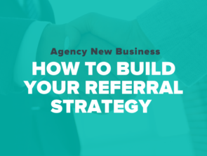 How to Build a Winning New Business Referral Strategy