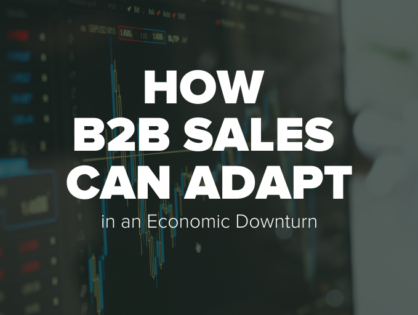 How B2B Sales Can Adapt in an Economic Downturn
