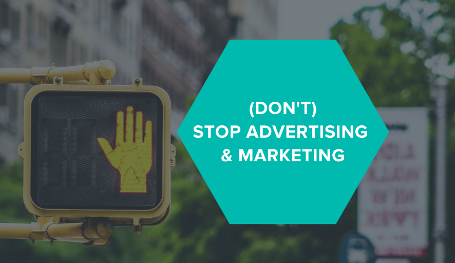 (Don't) Stop Advertising & Marketing