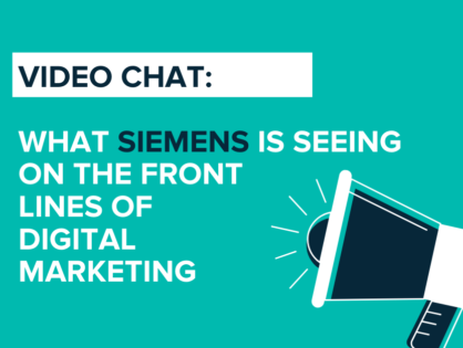 Video Chat: What Siemens is Seeing on the Front Lines of Digital Marketing