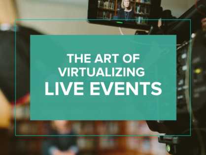 The Art of Virtualizing Live Events