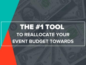 The #1 Tool to Reallocate Your Event Budget Towards