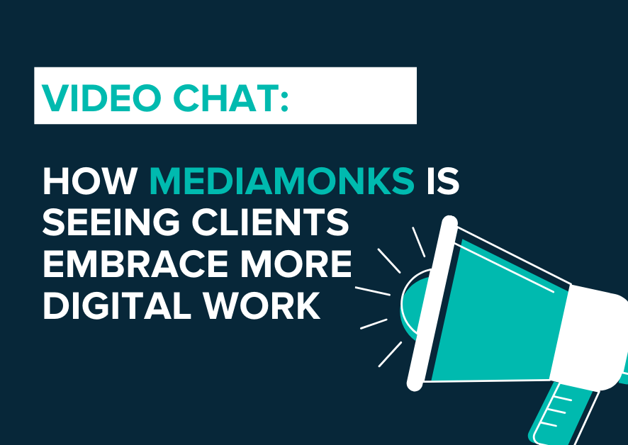 Video Chat: How MediaMonks is Seeing Clients Embrace More Digital Work